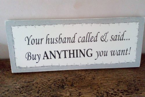 Your Husband Called He Said... Plaque
